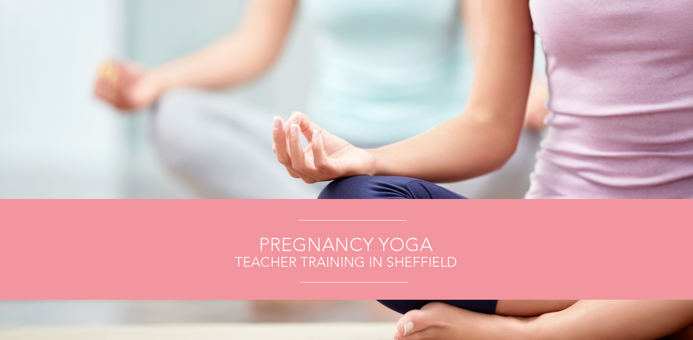 pregnancy yoga teacher training in Sheffield with Yoga Mama