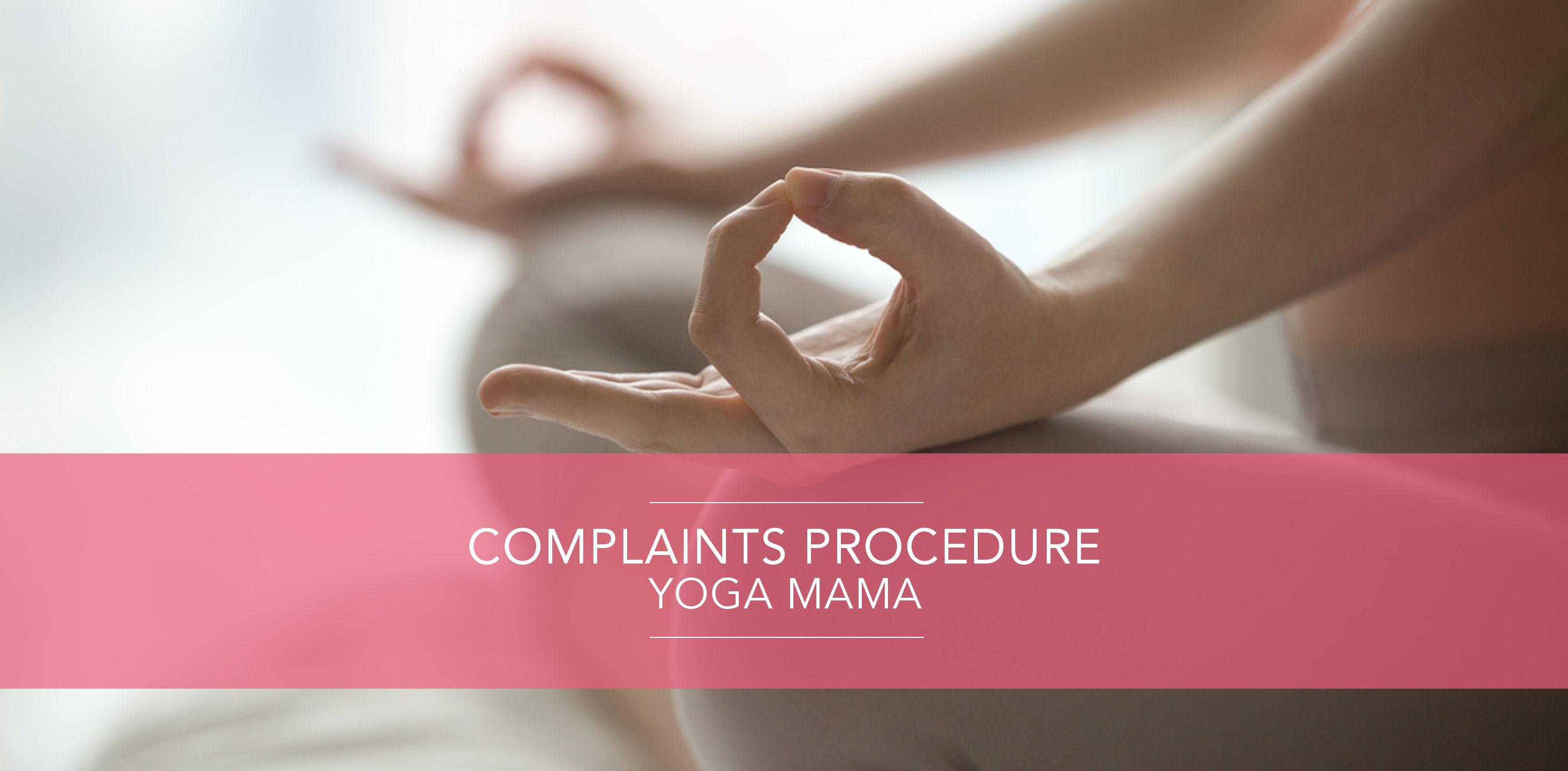 Complaints procedure. Mama Pregnancy Yoga Teacher Training School